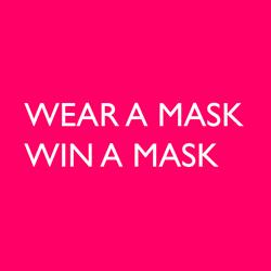 Wear a mask win a mask